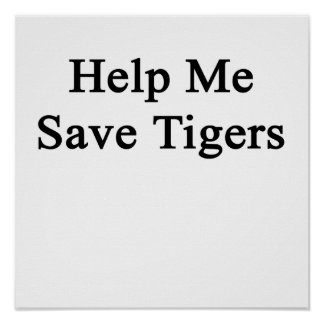 Help Me Save Tigers Posters