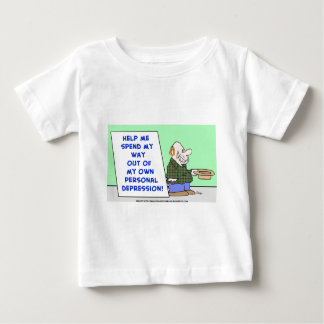 help me spend my way out of my own personal depres baby T-Shirt