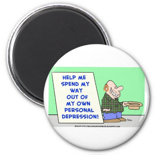 help me spend my way out of my own personal depres refrigerator magnets