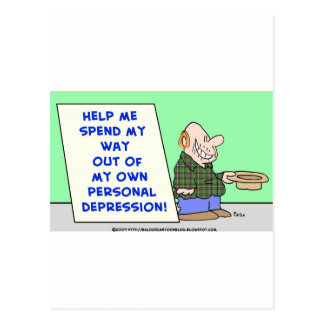 help me spend my way out of my own personal depres postcard