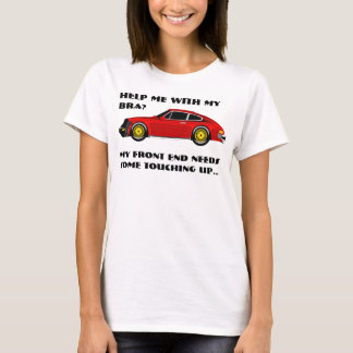 Help me with my Bra?, My front end nee... T-Shirt