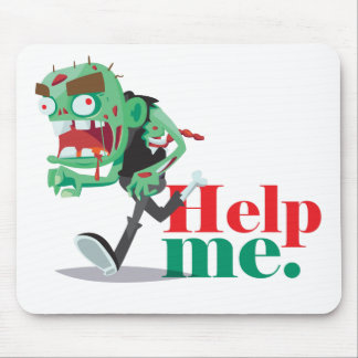 help me zombie - Funny Design Mouse Pad