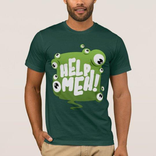 Help Meh T-Shirt