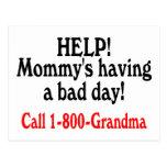 Help Mommys Having Bad Day Call Grandma Postcard