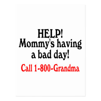 Help Mommys Having Bad Day Call Grandma Postcard