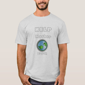 Help Mother Earth T-Shirt