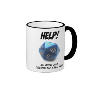Help! My dice are trying to kill me! Ringer Mug