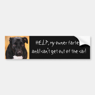 HELP, my owner farted,... Bumper Sticker