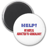 Help! My Wife Is Addicted To Genealogy Refrigerator Magnet