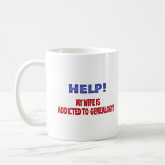 Help! My Wife Is Addicted To Genealogy Classic White Coffee Mug