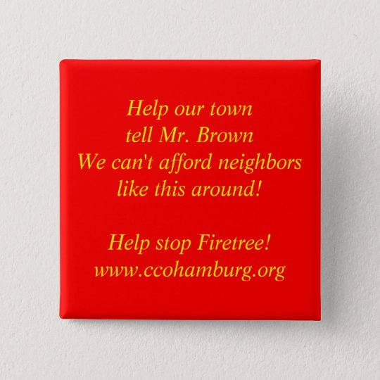Help our town tell Mr. Brown... Pinback Button