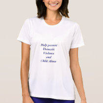 Help prevent Domestic Violence and Child Abuse T-Shirt