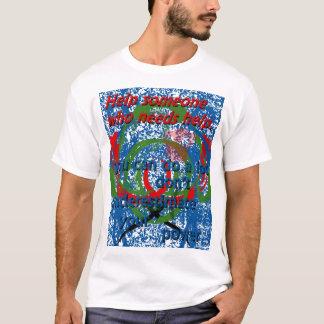 Help Someone Who Needs Help Shirt