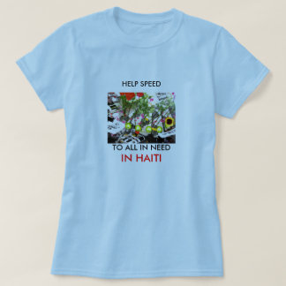 Help Speed To All In Need for HAITI T-Shirt