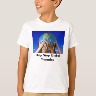 Help Stop Global Warming T-Shirt