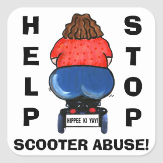 """""""Help Stop Scooter Abuse!"""" Square Sticker"""