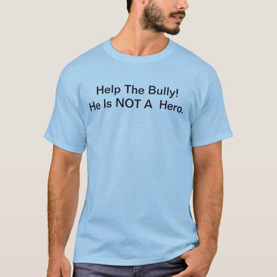 Help The Bully tshirt