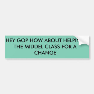 HELP THE MIDDLE CLASS BUMPER STICKER