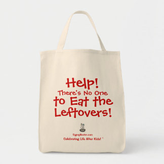 Help! There's No One to Eat the Leftovers Tote Bag