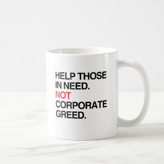 HELP THOSE IN NEED NOT CORPORAGE GREED -.png Classic White Coffee Mug