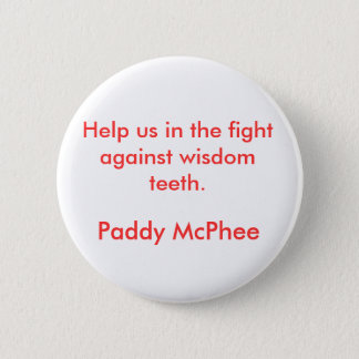 Help us in the fight against wisdom teeth., Pad... Button