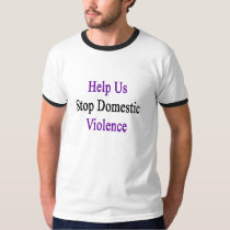 Help Us Stop Domestic Violence T-Shirt