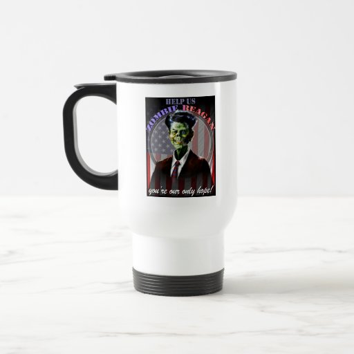 Help Us Zombie Reagan! two-sided 15 Oz Stainless Steel Travel Mug