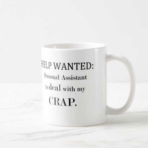 """Help Wanted: Personal Assistant"" Mug"