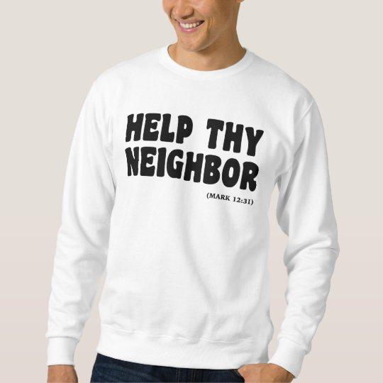Helping Neighbors (Mark 12:31): hurricanesupport Sweatshirt