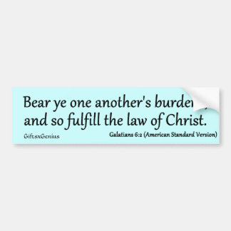 Helping Others Fulfills Christ's Law Galatians 6-2 Bumper Sticker
