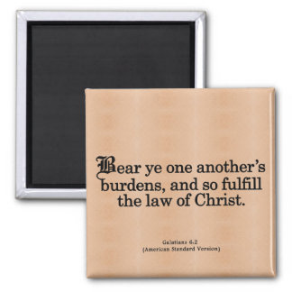 Helping Others in Christ Galatians 6-2 2 Inch Square Magnet