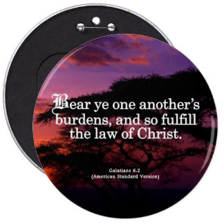 Helping Others in Christ Galatians 6-2 6 Inch Round Button