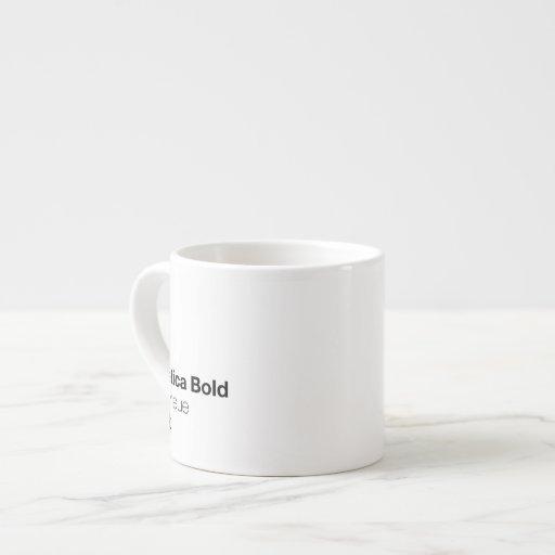 Helvetica Bold is the neue Black 6 Oz Ceramic Espresso Cup