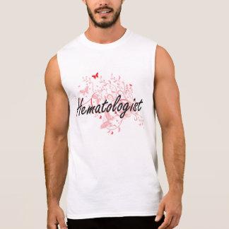 Hematologist Artistic Job Design with Butterflies Sleeveless Shirt