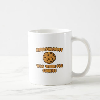 Hematologist .. Will Work for Cookies Coffee Mug