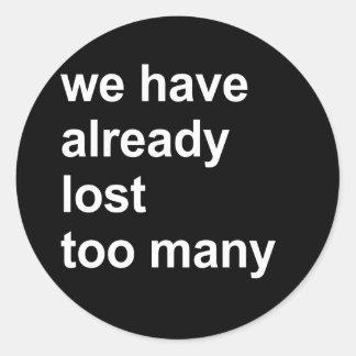 hemos perdido ya demasiados pegatina