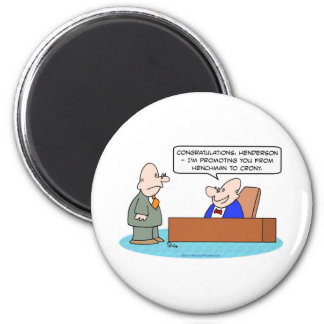 henchman crony promoting businessman magnet