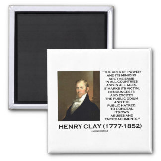 Henry Clay Arts Of Power Its Minions Same Quote 2 Inch Square Magnet