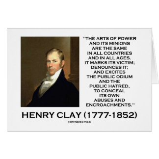 Henry Clay Arts Of Power Its Minions Same Quote Card