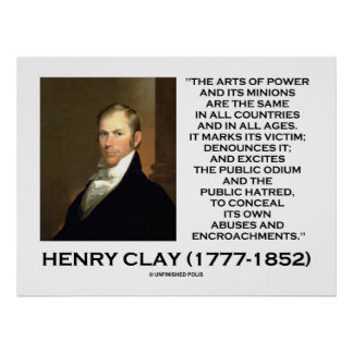 Henry Clay Arts Of Power Its Minions Same Quote Posters