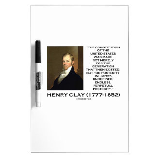 Henry Clay Constitution Of United States Posterity Dry-Erase Board