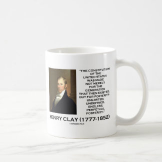 Henry Clay Constitution Of United States Posterity Classic White Coffee Mug