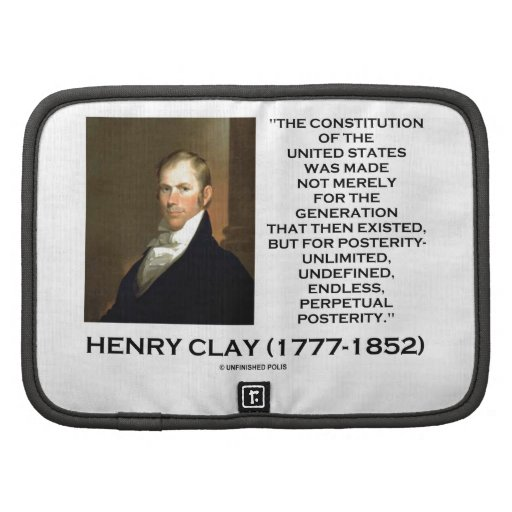 Henry Clay Constitution Of United States Posterity Folio Planners