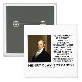 Henry Clay Govt Trust Officers Are Trustees Quote 2 Inch Square Button