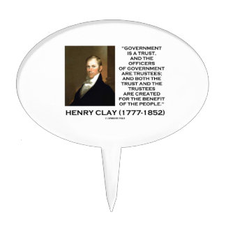 Henry Clay Govt Trust Officers Are Trustees Quote Cake Topper