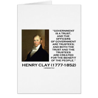 Henry Clay Govt Trust Officers Are Trustees Quote Greeting Card