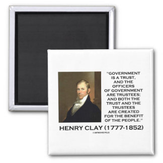Henry Clay Govt Trust Officers Are Trustees Quote Magnets