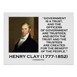 Henry Clay Govt Trust Officers Are Trustees Quote Poster