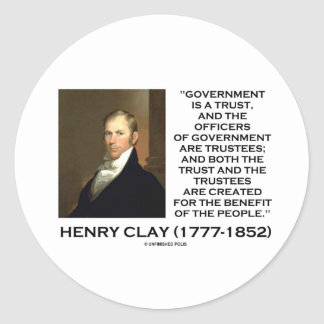 Henry Clay Govt Trust Officers Are Trustees Quote Round Sticker