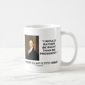 Henry Clay tendría bastante razón que el president Tazas De Café